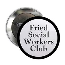 Fried Social Workers Club Buttons (10 pack)