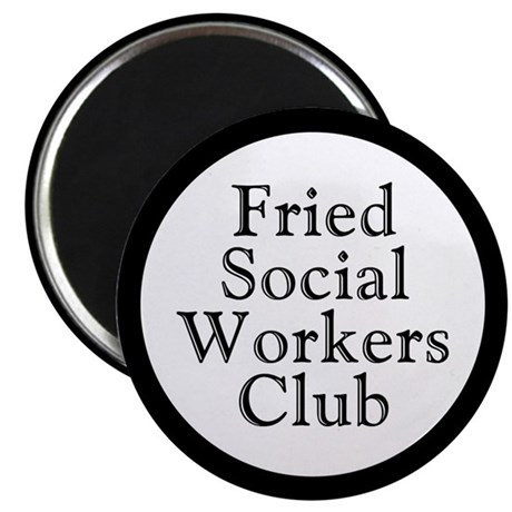 Fried Social Workers Club Magnet