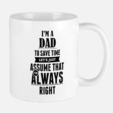I AM A DAD TO SAVE TIME LETS JUST ASSUME THAT I AM