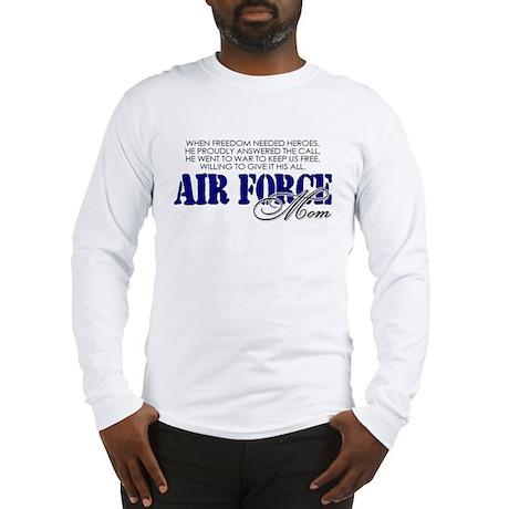 Freedom needed heroes: USAF Mom Long Sleeve T-Shir
