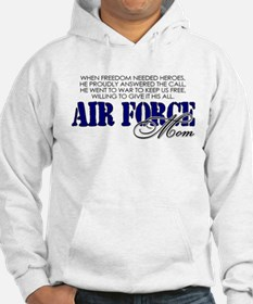 Freedom needed heroes: USAF Mom Hoodie
