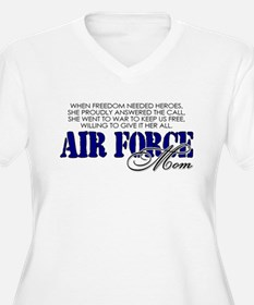 When freedom needed heroes: USAF Mom T-Shirt