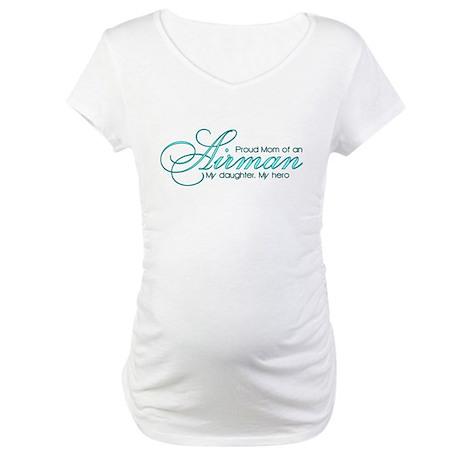 Proud Mom: My daughter, my he Maternity T-Shirt