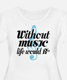 Without Music Life quote Plus Size T-Shirt