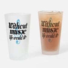 Without Music Life quote Drinking Glass