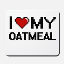 I Love My Oatmeal Digital design Mousepad