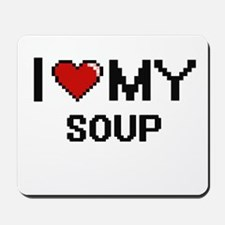 I Love My Soup Digital design Mousepad