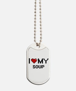 I Love My Soup Digital design Dog Tags