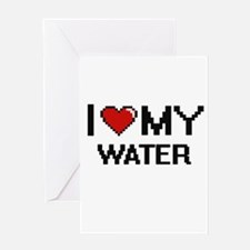 I Love My Water Digital design Greeting Cards