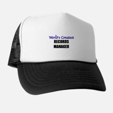 Worlds Greatest RECORDS MANAGER Trucker Hat
