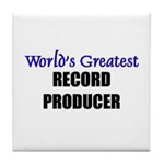 Worlds Greatest RECORD PRODUCER Tile Coaster