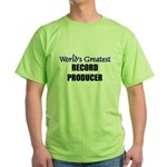 Worlds Greatest RECORD PRODUCER Green T-Shirt