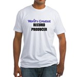 Worlds Greatest RECORD PRODUCER Fitted T-Shirt