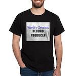 Worlds Greatest RECORD PRODUCER Dark T-Shirt