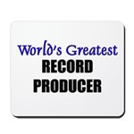 Worlds Greatest RECORD PRODUCER Mousepad