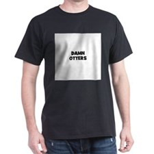 damn otters T-Shirt