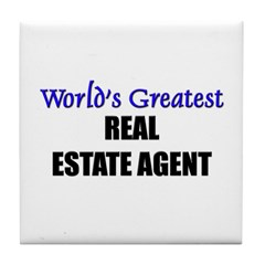 Worlds Greatest REAL ESTATE AGENT Tile Coaster