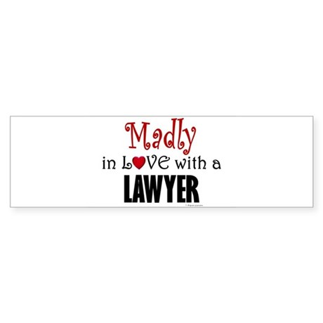 Madly In Love (Lawyer) Bumper Sticker