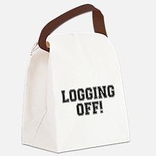 LOGGING OFF! HAVING A DUMP! CRAP Canvas Lunch Bag