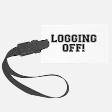 LOGGING OFF! HAVING A DUMP! CRA Luggage Tag