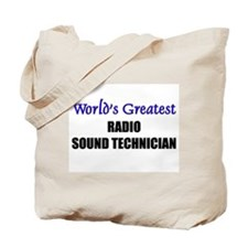 Worlds Greatest RADIO SOUND TECHNICIAN Tote Bag
