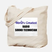 Worlds Greatest RADIO SOUND TECHNICIAN Tote Bag