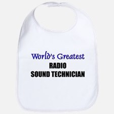 Worlds Greatest RADIO SOUND TECHNICIAN Bib