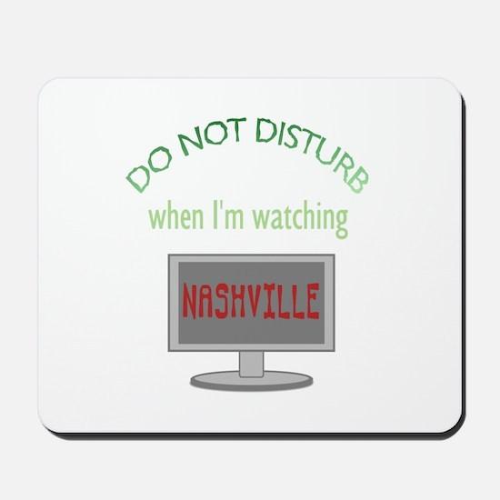 Do Not Disturb Watching Nashville Mousepad