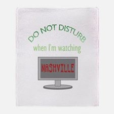 Do Not Disturb Watching Nashville Throw Blanket