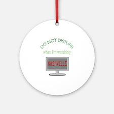 Do Not Disturb Watching Nashville Round Ornament
