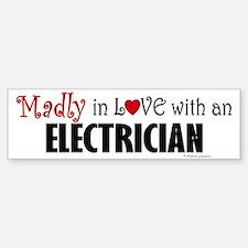 Madly In Love (Electrician) Bumper Bumper Bumper Sticker