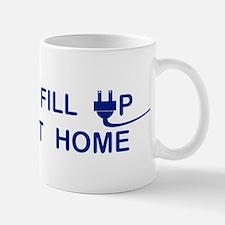 I FILL UP AT HOME Mugs