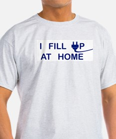 I FILL UP AT HOME T-Shirt