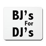BJs for DJs Mousepad