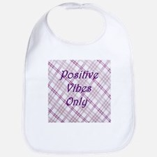girly positive vibes only Bib