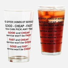 Good, Cheap, Fast Pick 2 Drinking Glass