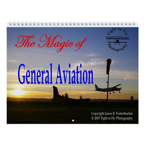 The Magic of General Aviation Wall Calendar