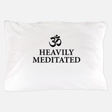 Heavily Meditated - funny yoga Pillow Case