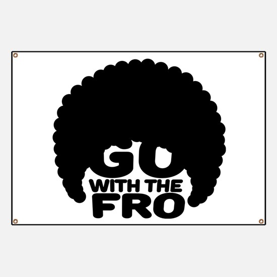 Go With the Fro Banner