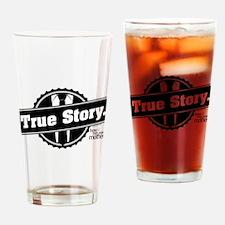 HIMYM True Story Drinking Glass