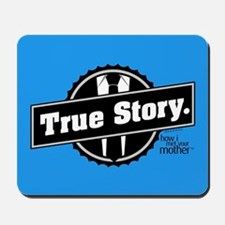 HIMYM True Story Mousepad