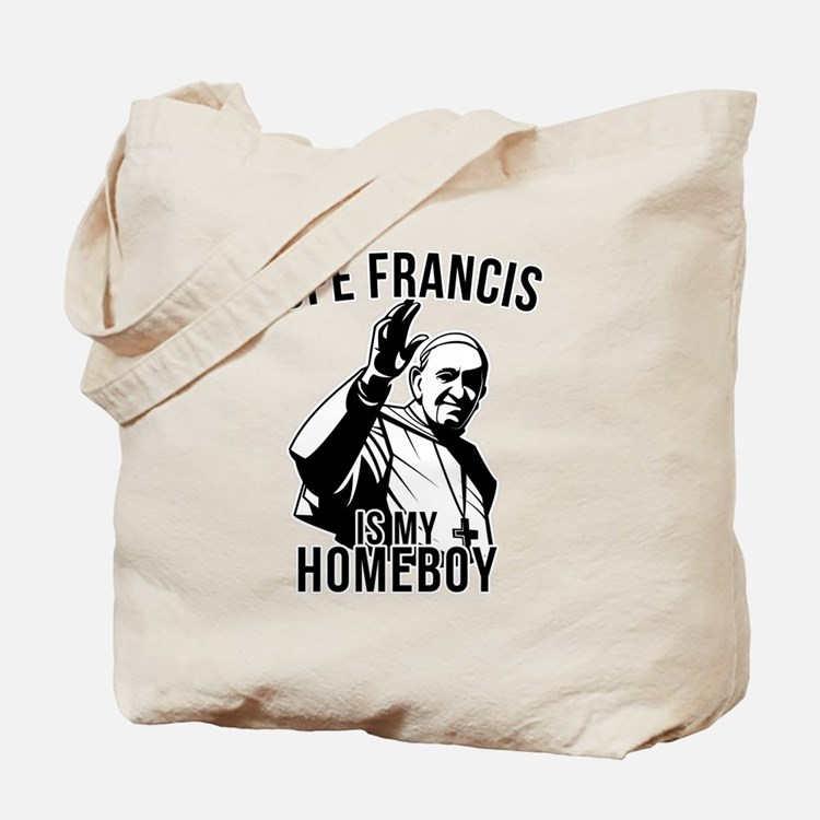 Pope Francis is My Homeboy Tote Bag
