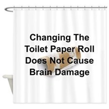 CHANGING THE TOILET PAPER ROLL DOES Shower Curtain