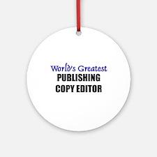 Worlds Greatest PUBLISHING COPY EDITOR Ornament (R