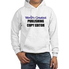 Worlds Greatest PUBLISHING COPY EDITOR Hoodie