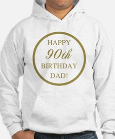 Happy 90th Birthday Dad Hoodie