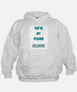 YOU'RE MY PERSON! Hoodie