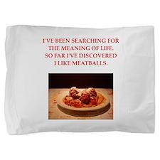 meatballs Pillow Sham