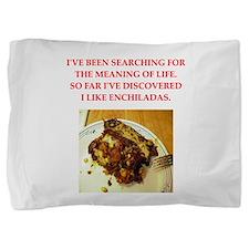 enchiladas Pillow Sham