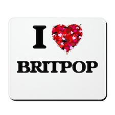 I Love My BRITPOP Mousepad